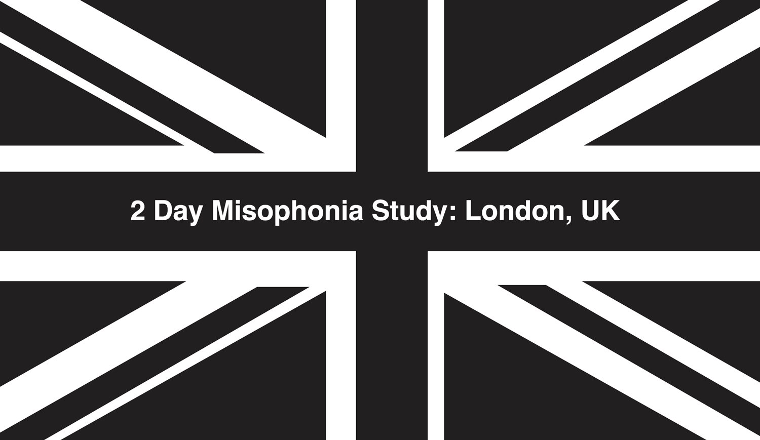 Volunteers Wanted for London (UK) Misophonia Study